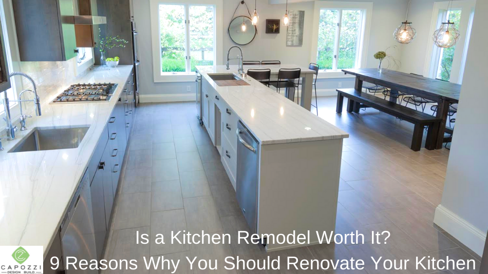 Is a Kitchen Remodel Worth It? 9 Reasons Why You Should Renovate Your Kitchen